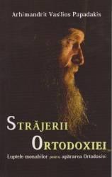 Strajerii Ortodoxiei - Arhimandrit Vasilios Papadakis