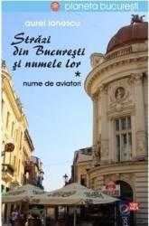 Strazi din Bucuresti si numele lor Nume de aviatori - Aurel Ionescu