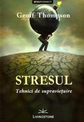 Stresul tehnici de supravie and 355 uire - Geoff Thompson