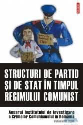 Structuri de partid si de stat in timpul regimului comunist Carti