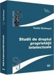 Studii de dreptul proprietatii intelectuale - Teodor Bodoasca