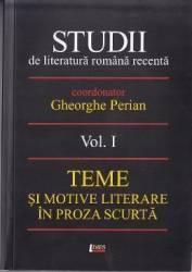 Studii De Literatura Romana Recenta Vol.1 - Gheorghe Perian
