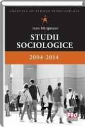Studii Sociologice - 2004-2014 - Ioan Marginean