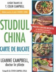 Studiul China. Carte de bucate - T. Colin Campbell