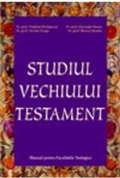 Studiul Vechiului Testament - Vladimir Prelipcean. Nicolae Neaga Gheorghe Barna