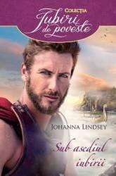 Sub asediul iubirii - Johanna Lindsey Carti