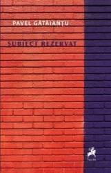 Subiect rezervat - Pavel Gataiantu
