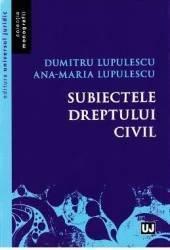 Subiectele dreptului civil - Dumitru Lupulescu Ana-Maria Lupulescu