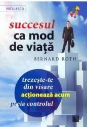 Succesul ca mod de viata - Bernard Roth Carti