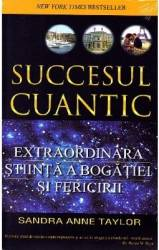 Succesul cuantic - Sandra Anne Taylor Carti
