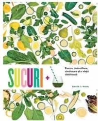 Sucuri pentru detoxifiere vindecare si o viata sanatoasa - Kara M.L. Rosen
