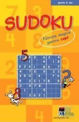 Sudoku. Patrate magice pentru copii - Peste 6 ani Carti