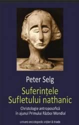 Suferintele Sufletului Nathanic - Peter Selg
