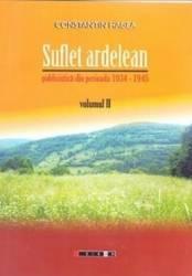 Suflet ardelean vol. 2 - Publicistica din perioada 1934-1945 - Constantin Hagea