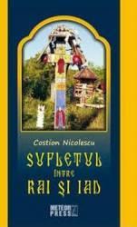 Sufletul intre rai si iad - Costion Nicolescu title=Sufletul intre rai si iad - Costion Nicolescu