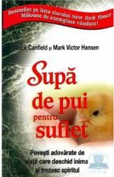 Supa De Pui Pentru Suflet - Jack Canfield Mark Vic