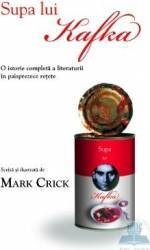Supa lui Kafka - Mark Crick Carti