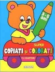 Super Copiati Si Colorati Cu Martinel 3-5 Ani