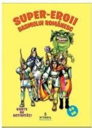 Super-eroii basmului romanesc 6-9 ani
