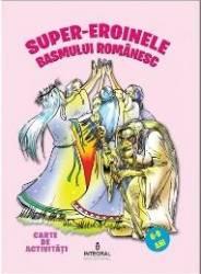 Super-eroinele basmului romanesc 6-9 ani