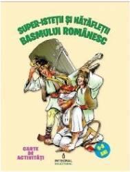 Super-istetii si natafletii basmului romanesc 6-9 ani