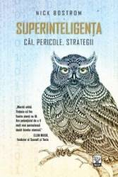 Superinteligenta Cai pericole strategii - Nick Bostrom Carti