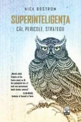 Superinteligenta Cai pericole strategii - Nick Bostrom