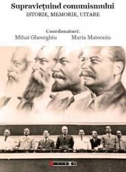 Supravietuind comunismului - Mihai Gheorghiu Maria Mateoniu Carti