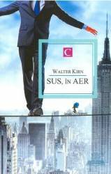 Sus in aer - Walter Kirn