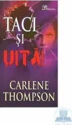 Taci si uita - Carlene Thompson