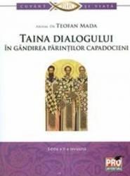 Taina dialogului in gandirea parintilor capadocieni - Teofan Mada