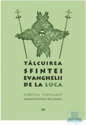 Talcuirea Sfintei evanghelii de la Luca - Teofilact