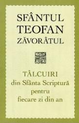 Talcuiri Din Sfanta Scriptura Pentru Fiecare Zi Din An - Sfantul Teofan Zavoratul
