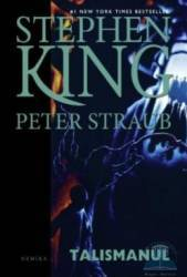 Talismanul - Stephen King Peter Straub