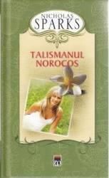 Talismanul norocos ed.2012 - Nicholas Sparks