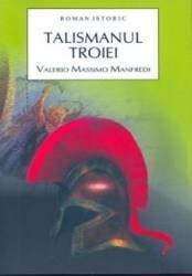 Talismanul Troiei - Valerio Massimo Manfredi Carti