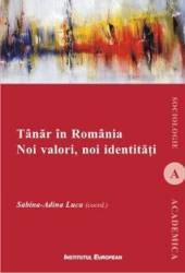 Tanar In Romania. Noi Valori Noi Identitati - Sabina-Adina Luca