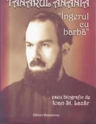 Tanarul Anania Ingerul cu barba - Ioan St. Lazar