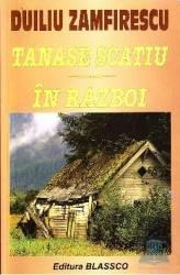 Tanase Scatiu. In razboi - Duiliu Zamfirescu