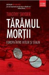Taramul mortii. Europa intre Hitler si Stalin - Timothy Snyder
