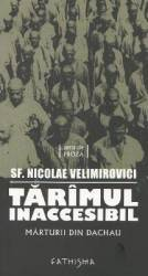 Tarimul inaccesibil - Nicolae Velimirovici Carti