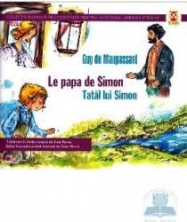 Tatal lui Simon. Le papa de Simon - Guy De Maupassant