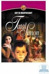 Tatal lui Simon si alte nuvele - Guy De Maupassant
