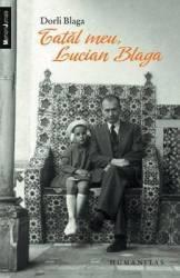 Tatal Meu Lucian Blaga - Dorli Blaga