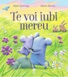 Te voi iubi mereu - Mark Sperring Alison Brown Carti