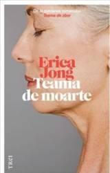 Teama de moarte - Erica Jong Carti
