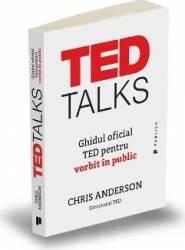 TED Talks. Ghidul oficial TED pentru vorbit in public - Chris Anderson Carti
