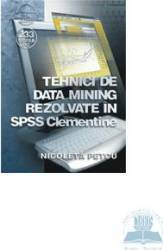 Tehnici De Data Mining Rezolvate In Spss Clementine - Nicoleta Petcu