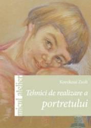 Tehnici de realizare a portretului - Koroknai Zsolt