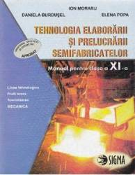 Tehnologia elaborarii si prelucrarii semifabricatelor cls 11 - Ion Moraru Daniela Burdusel title=Tehnologia elaborarii si prelucrarii semifabricatelor cls 11 - Ion Moraru Daniela Burdusel